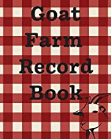 Goat Farm Record Book: Farm Management Log Book - 4-H and FFA Projects - Beef Calving Book - Breeder Owner - Goat Index - Business Accountability - Raising Dairy Goats
