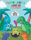 Dinosauri Libro Da Colorare Per I Bambini èta 4-6: Bellissimo libro di attività sui dinosauri per ba...