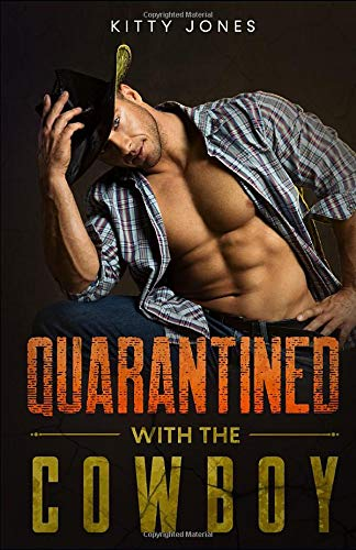 Quarantined With the Cowboy (Locked Up Together)