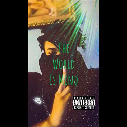 The World Is Mind [Explicit]