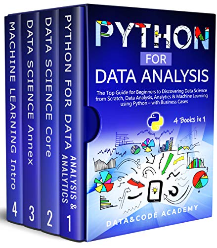 Python for Data Analysis: The Top Guide for Beginners to Discovering Data Science from Scratch, Data Analysis, Analytics & Machine Learning using Python ... Cases - 4 Books in 1 (English Edition)