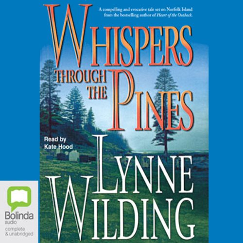Whispers Through the Pines                   By:                                                                                                                                 Lynne Wilding                               Narrated by:                                                                                                                                 Kate Hood                      Length: 12 hrs and 16 mins     Not rated yet     Overall 0.0