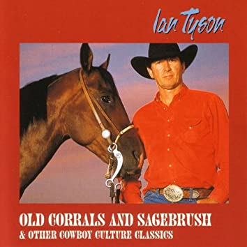 Old Corrals And Sagebrush & Other Cowboy Culture Classics