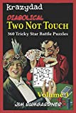 Krazydad Diabolical Two Not Touch Volume 3: 360 Tricky Star Battle Puzzles