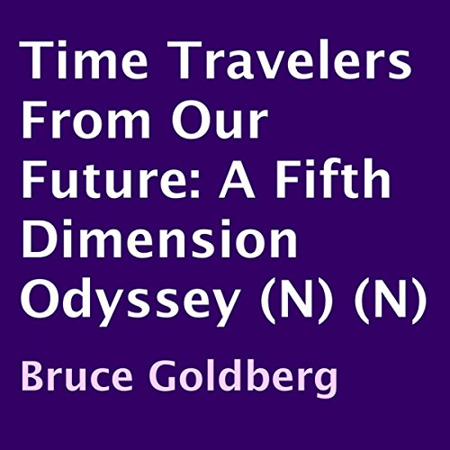 Time Travelers from Our Future audiobook cover art