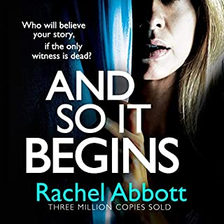 And So It Begins                   By:                                                                                                                                 Rachel Abbott                               Narrated by:                                                                                                                                 Olivia Vinall                      Length: 9 hrs and 47 mins     384 ratings     Overall 4.4