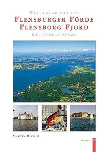 Preisvergleich Produktbild Kulturlandschaft Flensburger Förde - Kulturlandskab Flensborg Fjord: Text: Dtsch / Dän.