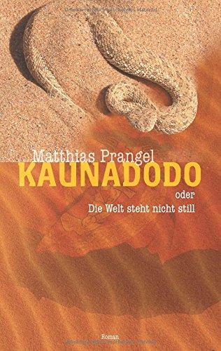Kaunadodo oder Die Welt steht nicht still