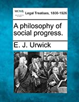 A Philosophy of Social Progress.