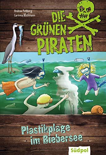 Die Grünen Piraten – Plastikplage im Biebersee: Kinderkrimi ab 8 Jahre über Natur und Umweltschutz