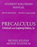 Student Solutions Manual for Precalculus: Enhanced with Graphing Utilities