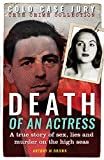 Death of an Actress: A True Story of Sex, Lie and Murder on the High Seas (Cold Case Jury Series)