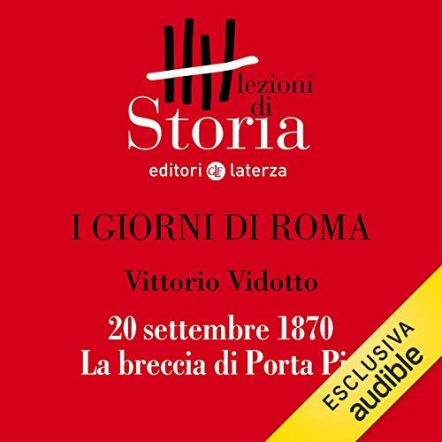 I giorni di Roma - 20 settembre 1870. La breccia di Porta Pia copertina