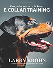 Everything you need to know about E Collar Training