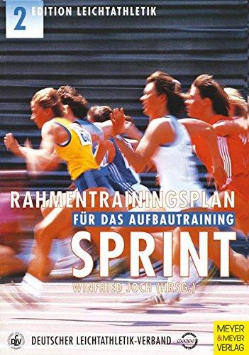 Rahmentrainingsplan für das Aufbautraining, Sprint (Edition Leichtathletik)