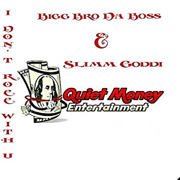 I Don't Rocc With U (feat. Slimm Goddi)