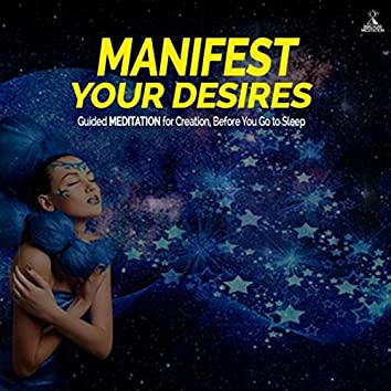 Manifest Your Desires: Guided Meditation for Creation, Before You Go to Sleep (feat. Jess Shepherd)