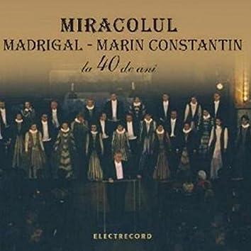 Miracolul Madrigal - Marin Constantin la 40 de ani