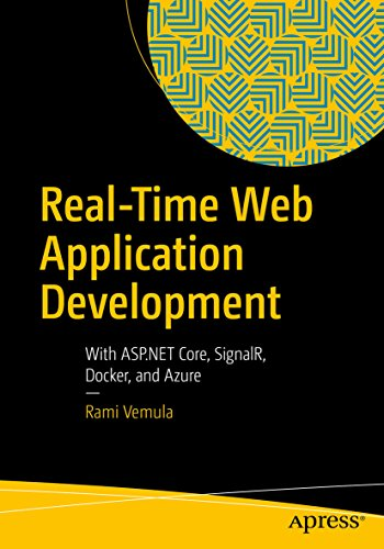 Real-Time Web Application Development: With ASP.NET Core, SignalR, Docker, and Azure (English Edition)