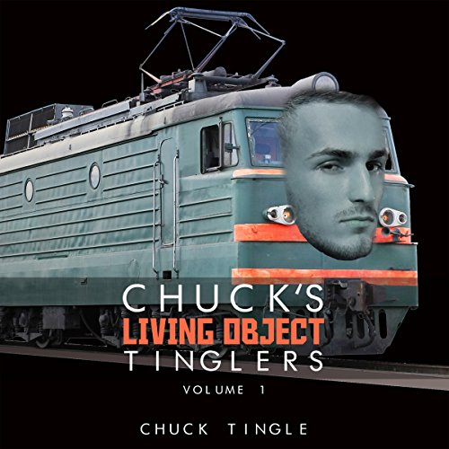Chuck's Living Object Tinglers, Volume 1 audiobook cover art