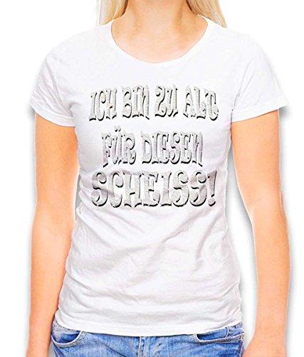 Ich Bin Zu Alt Fuer Diesen Scheiss Damen T-Shirt Weiss M
