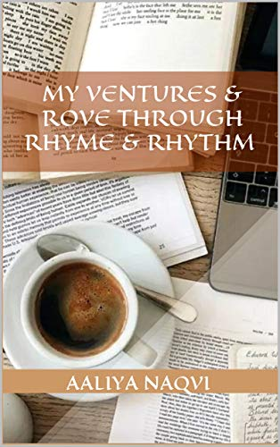 My Ventures & Rove Through Rhyme & Rhythm by [Aaliya  Naqvi]