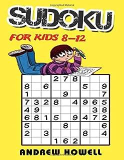 Sudoku For Kids 8-12: Improve Logic, Decision Making, And Attention To Detail For Kids (Sudoku For Kids Ages 8-12)