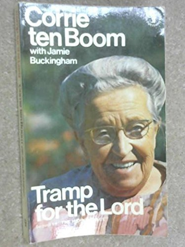 Tramp for the Lord 1st edition by Ten Boom, Corrie (1974) Paperback