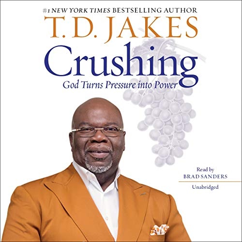 Crushing     God Turns Pressure into Power              Written by:                                                                                                                                 T. D. Jakes                               Narrated by:                                                                                                                                 Brad Sanders                      Length: 7 hrs and 50 mins     1 rating     Overall 5.0