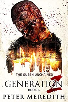 Generation Z: The Queen Unchained by [Peter Meredith]