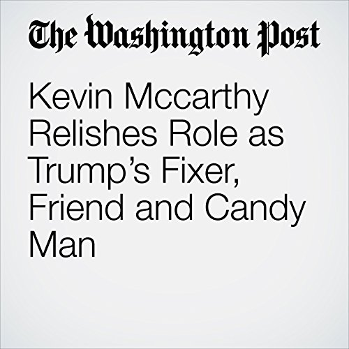 Kevin Mccarthy Relishes Role as Trump's Fixer, Friend and Candy Man copertina