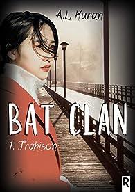 Bat clan, tome 1 : Trahison par A.L. Kuran