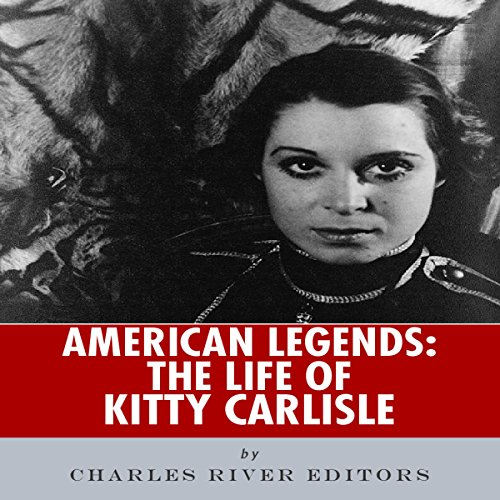 American Legends: The Life of Kitty Carlisle audiobook cover art