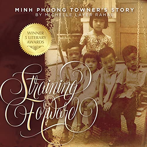 Straining Forward: Minh Phuong Towner's Story Audiobook By Michelle Layer Rahal cover art