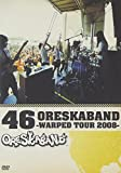46 ORESKABAND~WARPED TOUR 2008~[DVD]