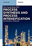 Process Synthesis and Process Intensification: Methodological Approaches (De Gruyter Textbook) (English Edition)