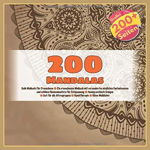 200 Mandalas Bulk Malbuch für Erwachsene - Ein erwachsenes Malbuch mit verzauberten niedlichen Fantasieszenen und schönen Blumenmustern für ... - Kunsttherapie - Kleine Malbücher