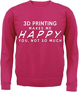 Teesh 3D Printing Makes Me Happy, You Not So Much - Kids Sweater
