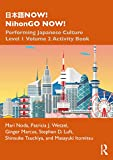 "日本語NOW! NihonGO NOW!: Performing Japanese Culture €"" Level 1 Volume 2 Activity Book"