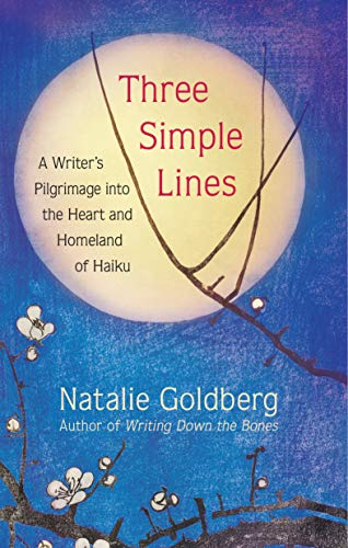 Three Simple Lines: A Writer's Pilgrimage into the Heart and Homeland of Haiku (English Edition)