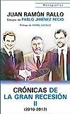 Crónicas de la Gran Recesión II (2010-2012) (Monografías nº 2)