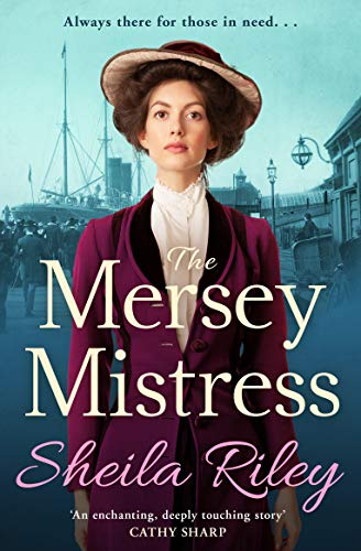 The Mersey Mistress: The start of a brand new gritty series for 2021 (Reckoner's Row) by [Sheila Riley]