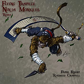 Flying Trapeze Ninja Monkeys (Remix)