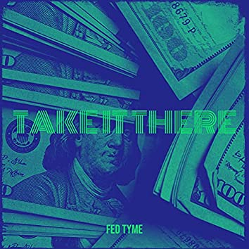 Take It There