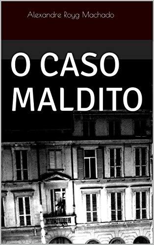 O CASO MALDITO (Portuguese Edition)