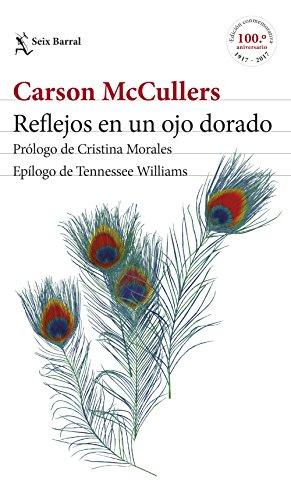 Reflejos en un ojo dorado: Prólogo de Cristina Morales. Epílogo de Tennessee Williams de [Carson McCullers, María Campuzano]