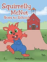 Squirrelly McNut Goes to School