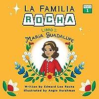 La Familia Rocha: Maria Guadalupe