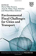 Environmental Fiscal Challenges for Cities and Transport (Critical Issues in Environmental Taxation)