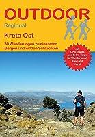 Kreta Ost: 30 Wanderungen zu einsamen Bergen und wilden Schluchten
